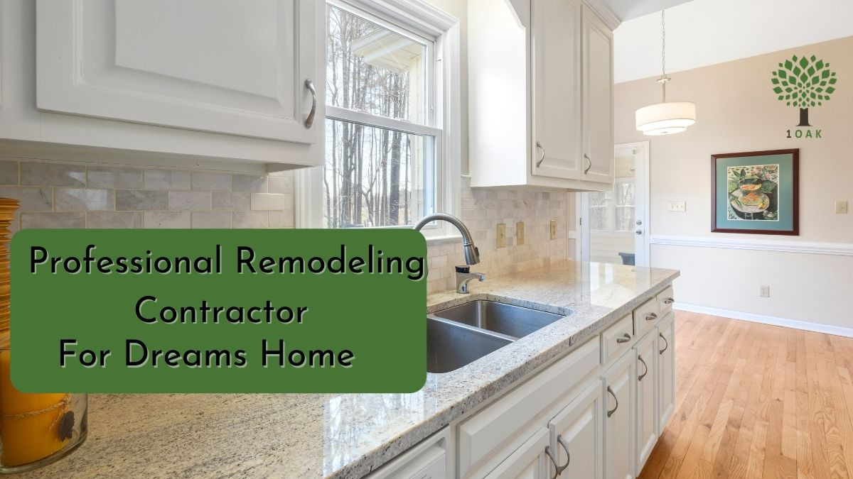 remodeling contractor for dreams home